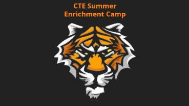 CTE Summer Enrichment Camp