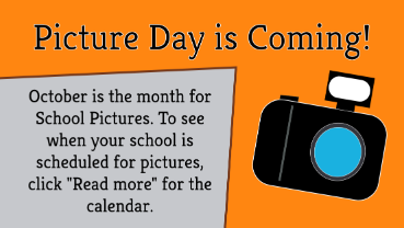 """October is the month for School Pictures. To see when your school is scheduled for pictures, click """"Read more"""" for the calendar."""